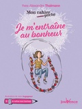 Yves-Alexandre Thalmann - Je m'entraîne au bonheur.