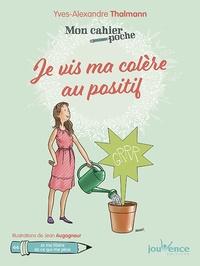 Yves-Alexandre Thalmann - Je vis ma colère au positif.