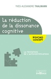 Yves-Alexandre Thalmann - La réduction de la dissonance cognitive - La tentation de l'autojustification.