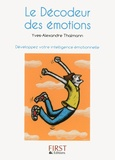 Yves-Alexandre Thalmann - Le décodeur des émotions - Développez votre intelligence émotionnelle.