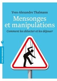 Yves-Alexandre Thalmann - Mensonges et manipulation.
