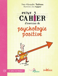 Yves-Alexandre Thalmann - Petit cahier d'exercices de psychologie positive.