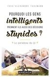 Yves-Alexandre Thalmann - Pourquoi les gens intelligents prennent aussi des decisions stupides ? - Le paradoxe du QI.