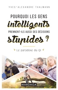 Checkpointfrance.fr Pourquoi les gens intelligents prennent aussi des decisions stupides ? - Le paradoxe du QI Image