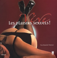 Yves-Alexandre Thalmann - Vive les plaisirs sexuels !.
