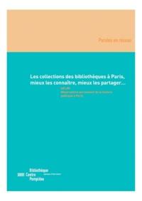 Yves Alix et Dominique Arot - Les collections des bibliothèques à Paris - Mieux les connaître, mieux les partager....