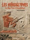 Yves Alphandari - Les hiéroglyphes - Du dieu Thot à Champollion.