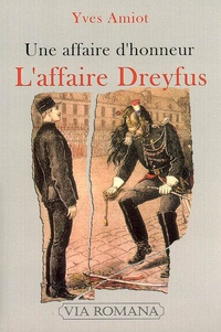 Yves Amiot - L'affaire Dreyfus - Une affaire d'honneur.