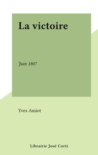 Yves Amiot - La victoire - Juin 1807.