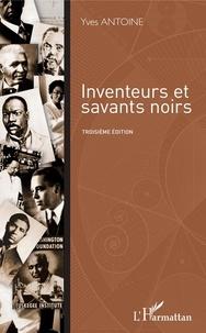 Yves Antoine - Inventeurs et savants noirs.