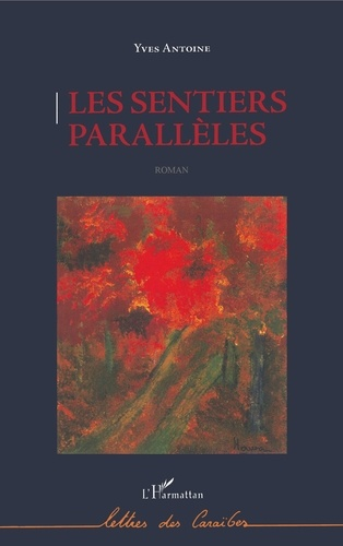 Yves Antoine - Les sentiers parallèles.