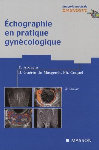 Yves Ardaens et Philippe Coquel - Echographie en pratique gynécologique.