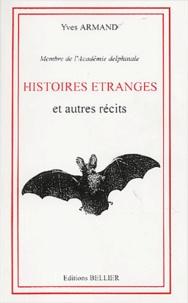 Yves Armand - Histoires étranges et autres récits.