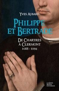 Yves Aubard - La saga des Limousins Tome 16 : Philippe et Bertrade - De Chartres à Clermont 1088-1094.