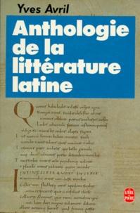 Yves Avril - Anthologie de la littérature latine.
