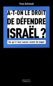 Yves Azéroual - A-t-on le droit de défendre Israël ? - Ce qu'il faut savoir avant de juger.