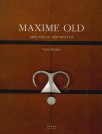 Yves Badetz - Maxime Old - Architecte-décorateur.