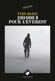 Yves Ballu - 100 000 dollars pour l'Everest.