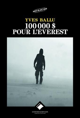 Yves Ballu - 100 000 dollars pour l'Everest.