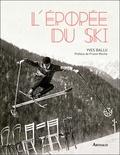 Yves Ballu - L'épopée du ski.