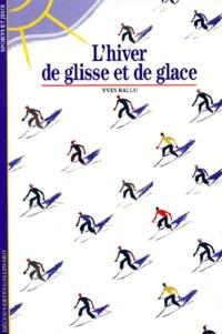 Yves Ballu - L'hiver de glisse et de glace.