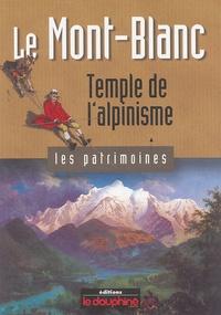 Yves Ballu - Le Mont-Blanc - Temple de l'alpinisme.
