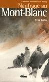 Yves Ballu - Naufrage au Mont-Blanc - L'affaire Vincendon et Henry.