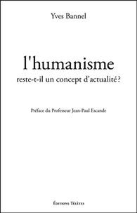 Yves Bannel - L'humanisme reste-t-il un concept d'actualité ? - Savoirs.