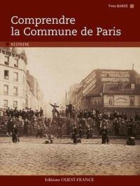 Yves Barde - Comprendre la Commune de Paris.