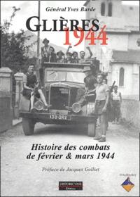 Yves Barde - Glières 1944 - Histoire des combats de février et mars 1944.