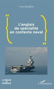 Yves Bardière - L'anglais de spécialité en contexte naval.