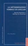 Yves Bardière - La détermination verbale en anglais - Approche linguistique et didactique du commentaire.