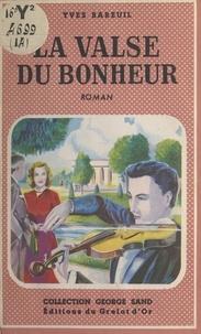 Yves Bareuil - La valse du bonheur.