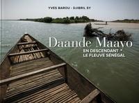 Yves Barou et Djibril Sy - Daande Maayo - En descendant le fleuve Sénégal du Fouta Djallon à Saint-Louis.