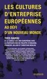 Yves Barou et  Cercle des DRH européens - Les cultures d'entreprise européennes au défi d'un nouveau monde.