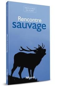 Yves Bauduin et Dominique Billion - Rencontre sauvage.