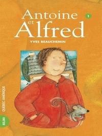 Yves Beauchemin - Antoine et Alfred  : Antoine et Alfred 01 - Antoine et Alfred.