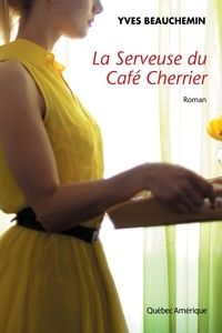 Yves Beauchemin - La Serveuse du Café Cherrier.