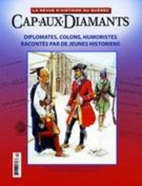 Yves Beauregard et Gaston Deschênes - Cap-aux-Diamants. No. 124,  2016 - Diplomates, colons, humoristes racontés par de jeunes historiens.