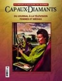 Yves Beauregard et Adrien Rannaud - Cap-aux-Diamants  : Cap-aux-Diamants. No. 125, Printemps 2016 - Du journal à la télévision : femmes et médias.