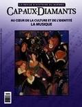 Yves Beauregard et Alex Tremblay Lamarche - Cap-aux-Diamants. No. 127, Automne 2016 - Au coeur de la culture et de l'identité. La musique.