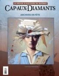 Yves Beauregard et Carole Saulnier - Cap-aux-Diamants  : Cap-aux-Diamants. No. 131, Automne 2017 - Archives en fête.