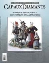 Yves Beauregard et Éric Major - Cap-aux-Diamants  : Cap-aux-Diamants. No. 133, Printemps 2018 - Hommage à Francis Back, illustrateurs et illustrations.