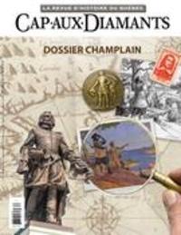 Yves Beauregard et François Droüin - Cap-aux-Diamants  : Cap-aux-Diamants. No. 134, Été 2018 - Dossier Champlain.