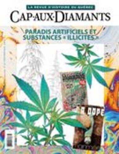Cap-aux-Diamants  Cap-aux-Diamants. No. 137, Printemps 2019. Paradis artificiels et substances « illicites »