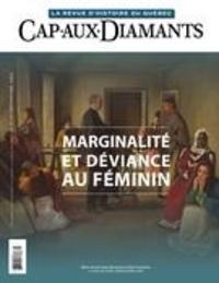 Yves Beauregard et Louise Lainesse - Cap-aux-Diamants  : Cap-aux-Diamants. No. 141, Printemps 2020 - Marginalité et déviance au féminin.