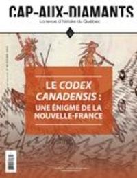 Yves Beauregard et Sylvain Lumbroso - Cap-aux-Diamants  : Cap-aux-Diamants. No. 142, Été 2020 - Codex canadensis : une énigme de la Nouvelle-France.