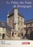 Yves Beauvalot et Hervé Boulé - Le Palais des États de Bourgogne à Dijon.