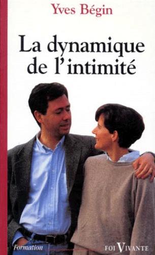 Yves Bégin - La dynamique de l'intimité.