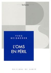 Yves Beigbeder - L'OMS en péril.